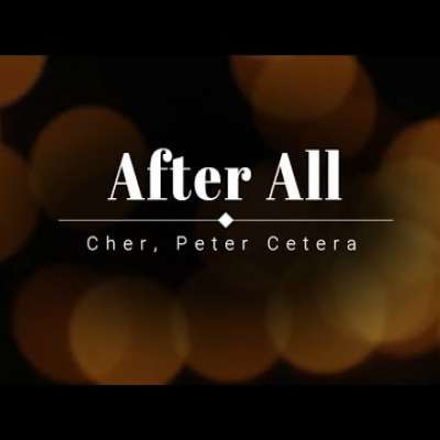 Embedded thumbnail for Cher and Peter Cetera - After All