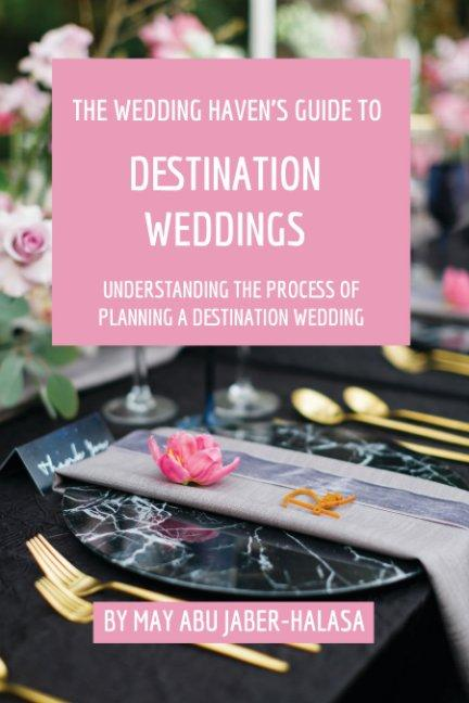 The Wedding Haven Launches a Guide to Destination Weddings